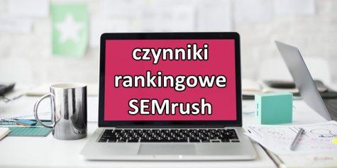 czynniki rankingowe semrush