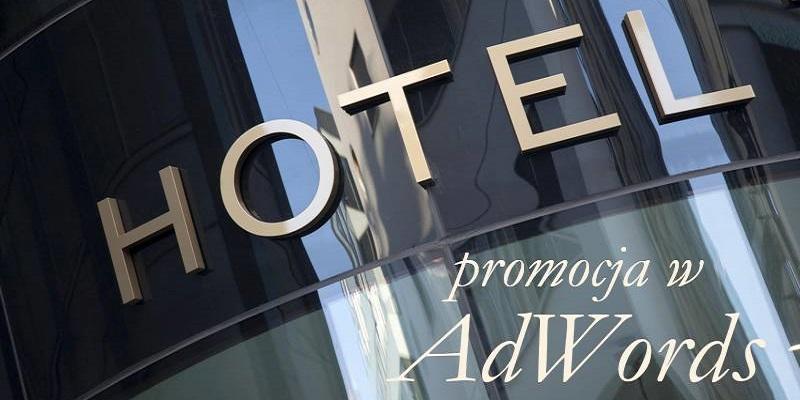 promocja hoteli w AdWords